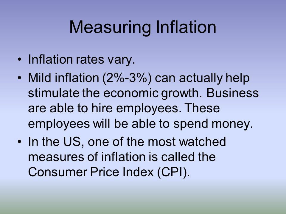 Measuring Inflation Inflation rates vary.