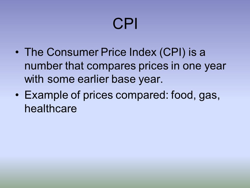 CPI The Consumer Price Index (CPI) is a number that compares prices in one year with some earlier base year.