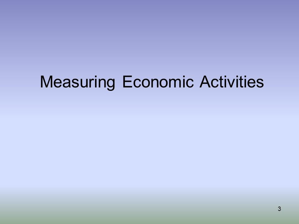 Measuring Economic Activities