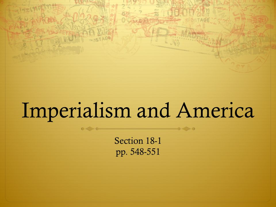 the three major factors that started the american imperialism Two main factors that led to american imperialism were the  what were some causes of american imperialism a:  what are three factors that spurred american.