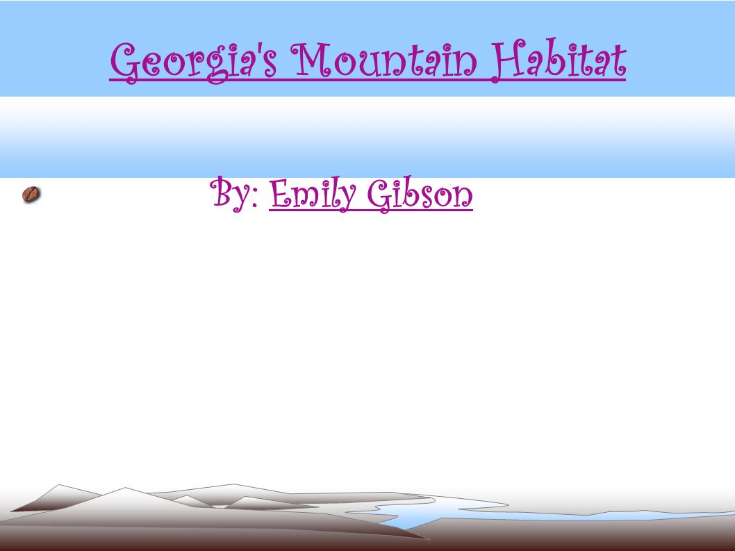 Georgia s Mountain Habitat