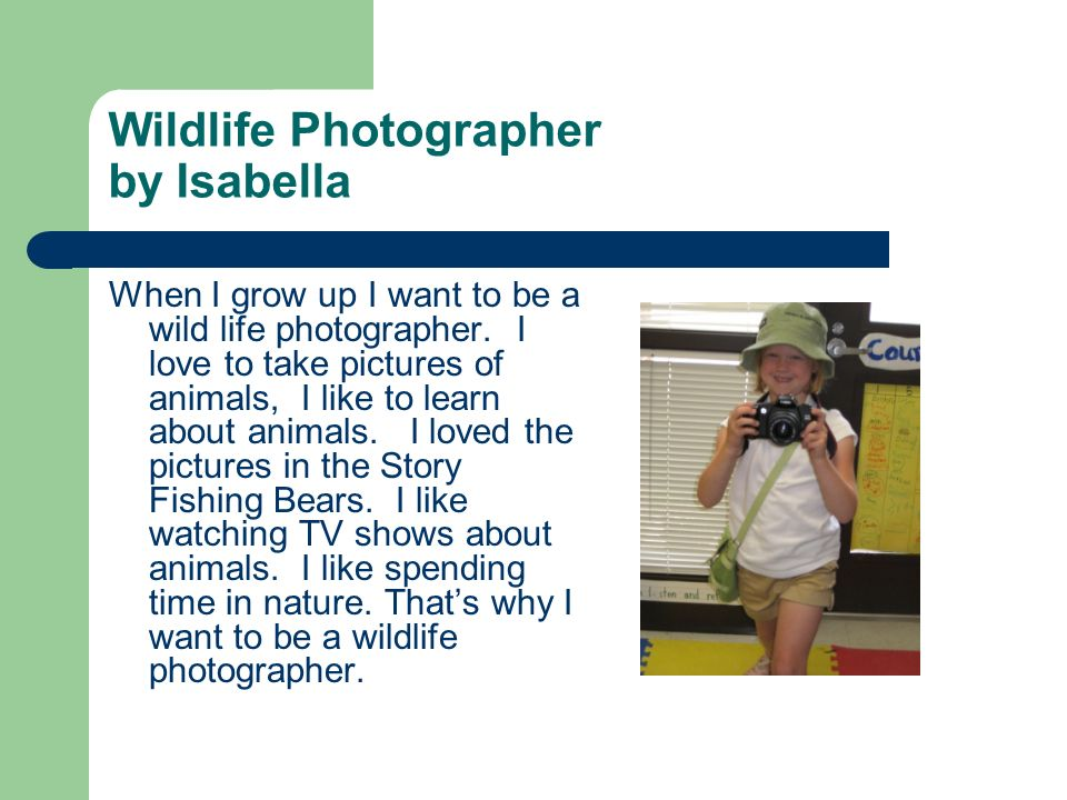 Wildlife Photographer by Isabella