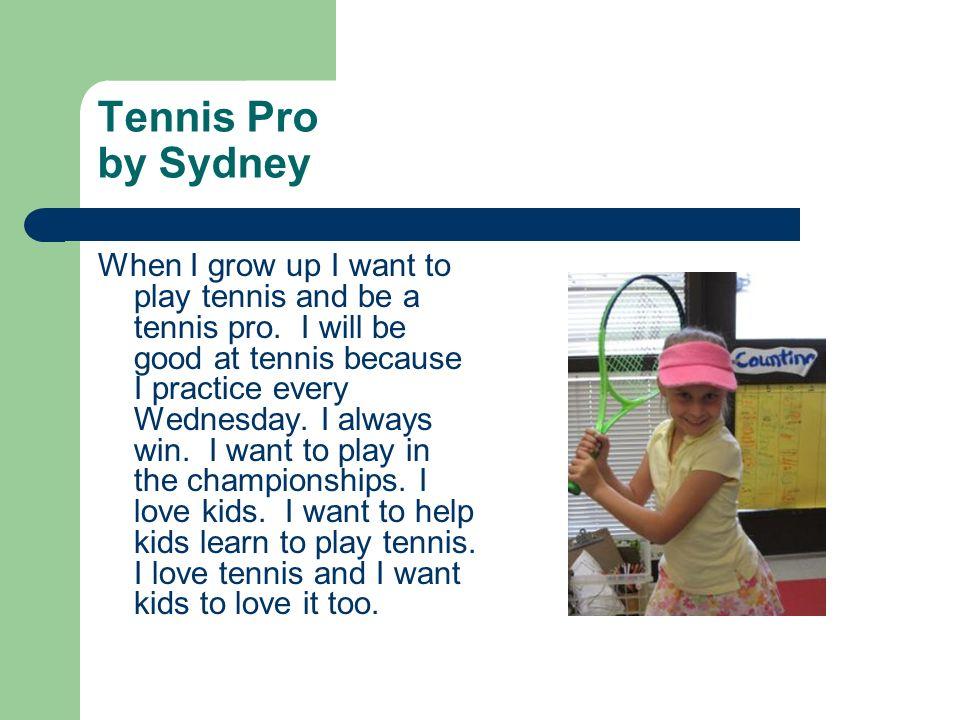 Tennis Pro by Sydney