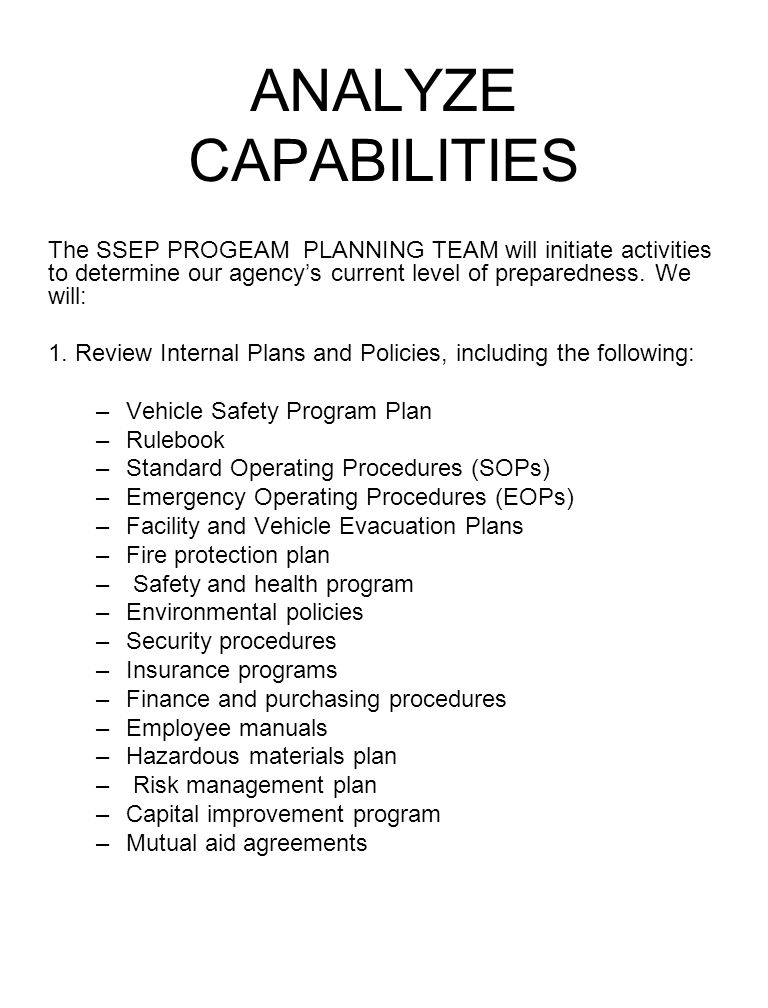 ANALYZE CAPABILITIES The SSEP PROGEAM PLANNING TEAM will initiate activities to determine our agency's current level of preparedness. We will: