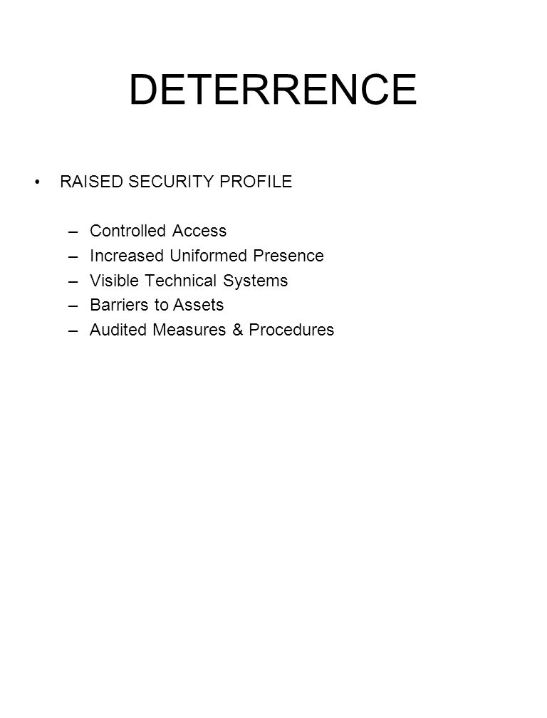 DETERRENCE RAISED SECURITY PROFILE Controlled Access