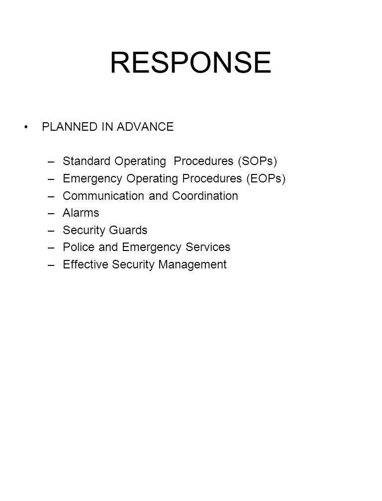 RESPONSE PLANNED IN ADVANCE Standard Operating Procedures (SOPs)
