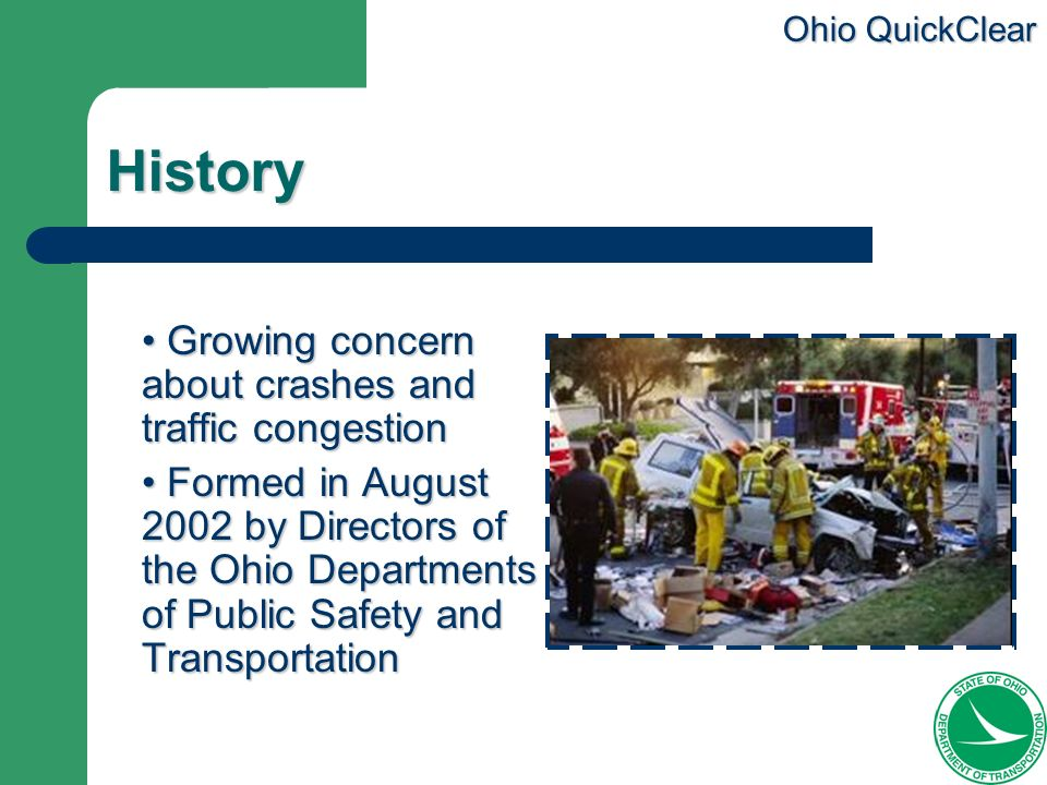 History Growing concern about crashes and traffic congestion