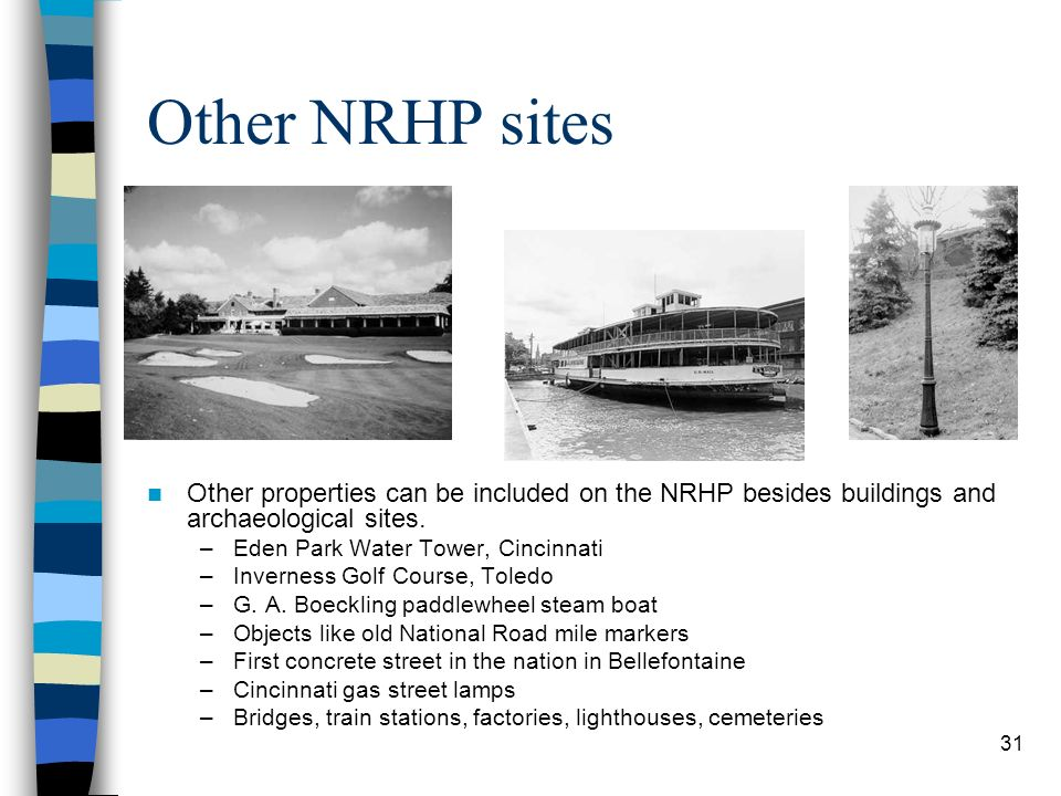 Other NRHP sites Other properties can be included on the NRHP besides buildings and archaeological sites.