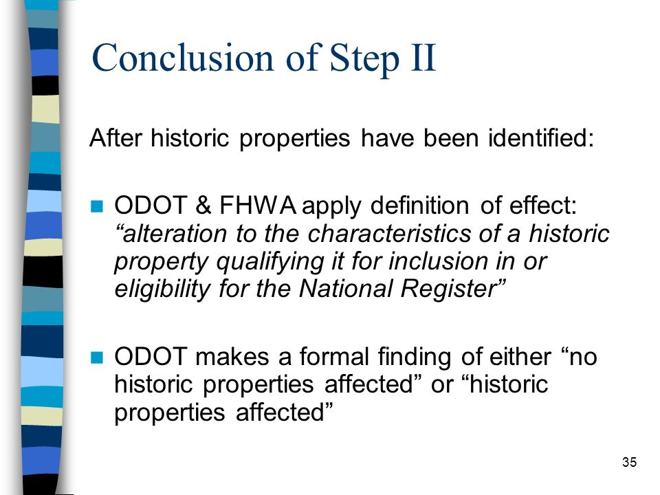 Conclusion of Step II After historic properties have been identified: