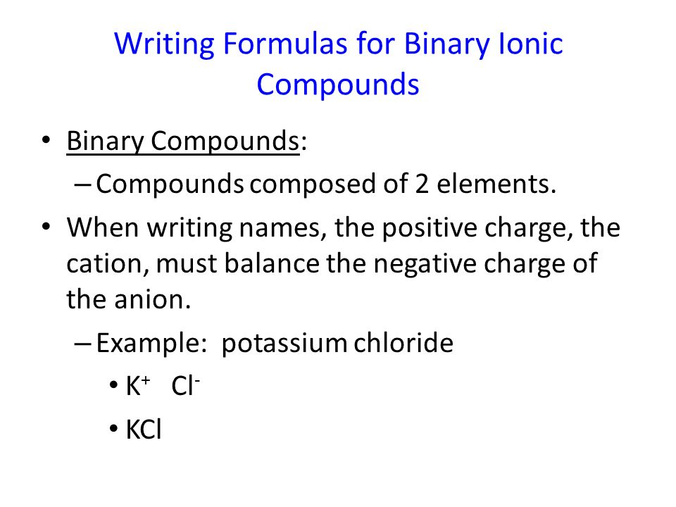 writing formulas for compounds Write formulas for ionic compounds w 307 everett community college tutoring center write the formulas for the following ionic compounds: 1) zinc bicarbonate _____.