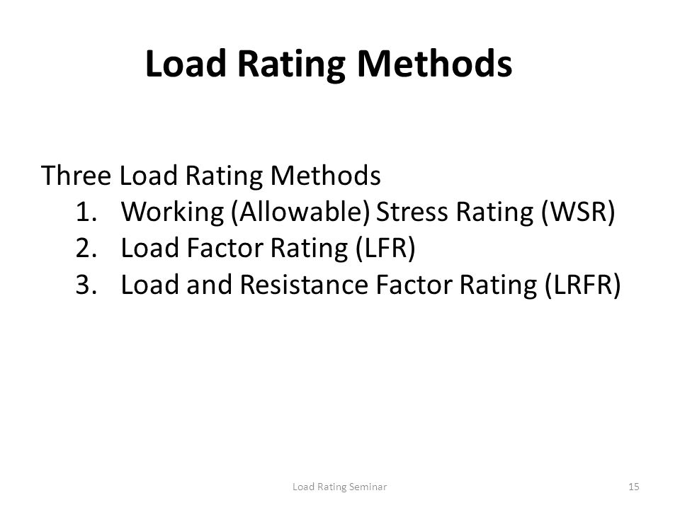 Load Rating Methods Three Load Rating Methods