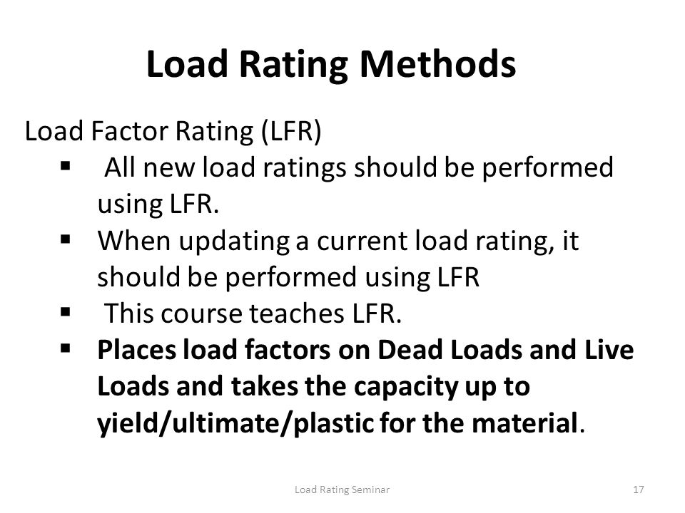 Load Rating Methods Load Factor Rating (LFR)
