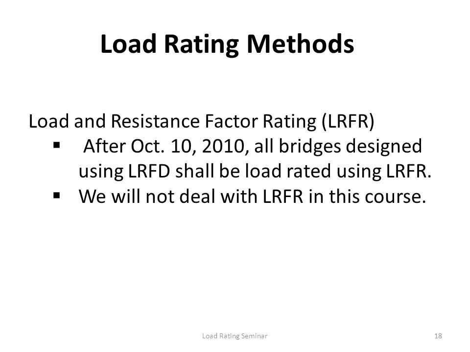 Load Rating Methods Load and Resistance Factor Rating (LRFR)