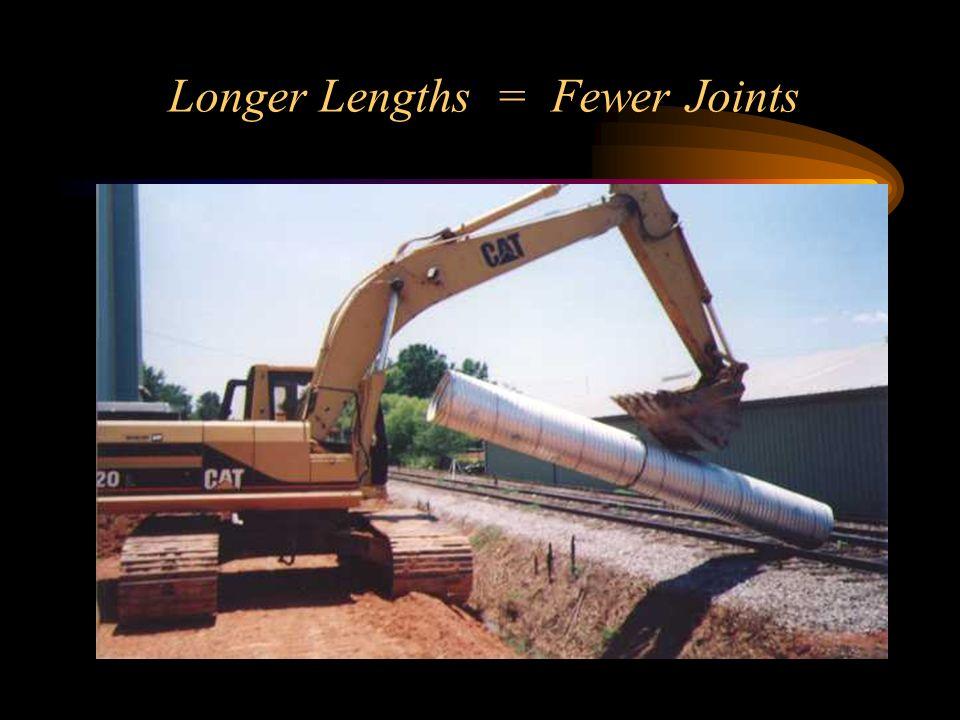 Longer Lengths = Fewer Joints