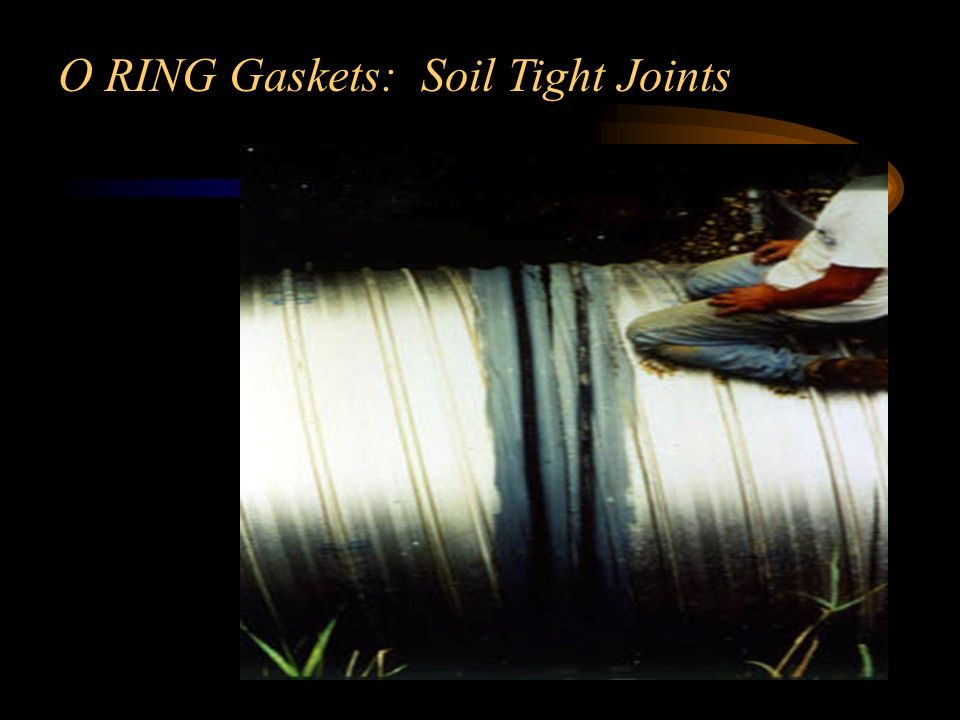 O RING Gaskets: Soil Tight Joints