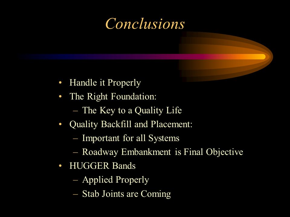 Conclusions Handle it Properly The Right Foundation: