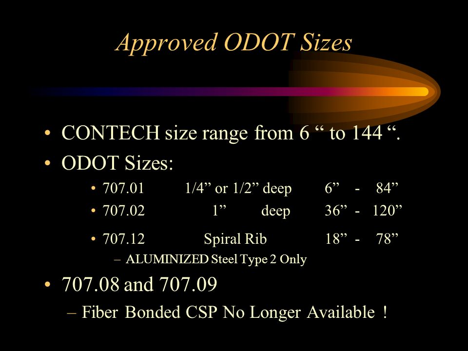 Approved ODOT Sizes CONTECH size range from 6 to 144 . ODOT Sizes: