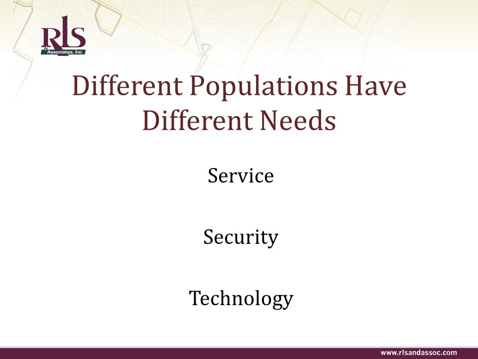 Different Populations Have Different Needs