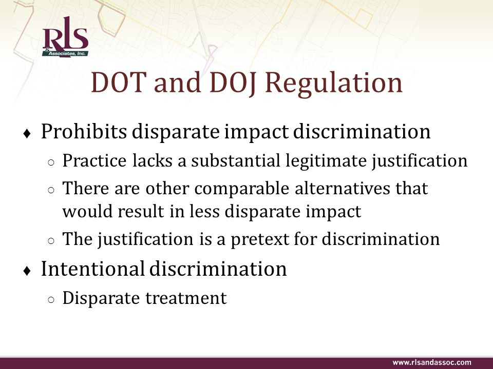 DOT and DOJ Regulation Prohibits disparate impact discrimination