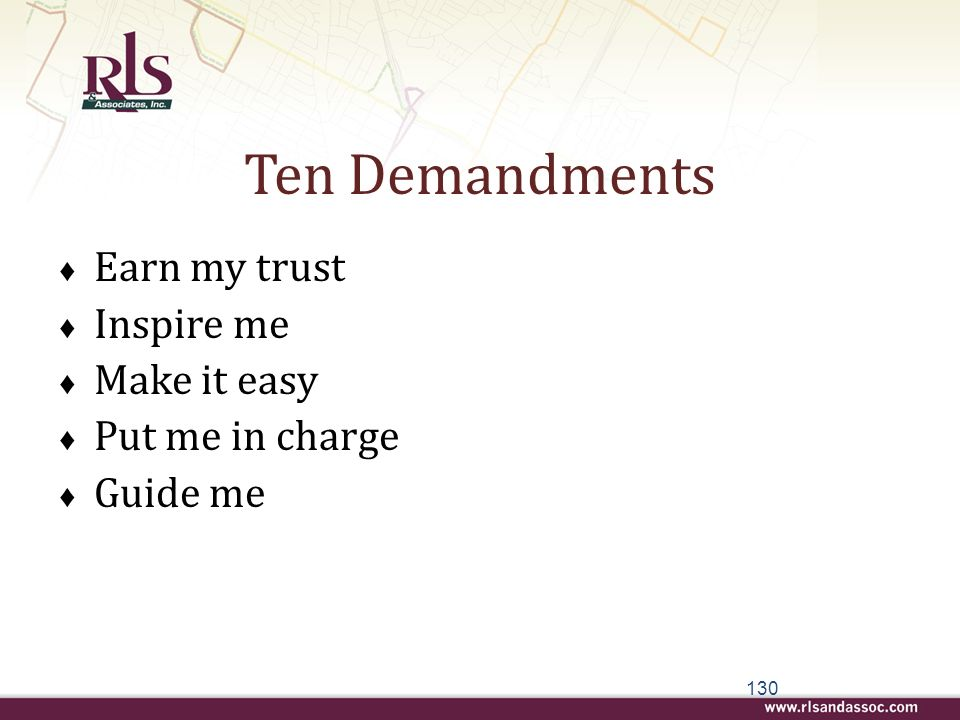 Ten Demandments Earn my trust Inspire me Make it easy Put me in charge