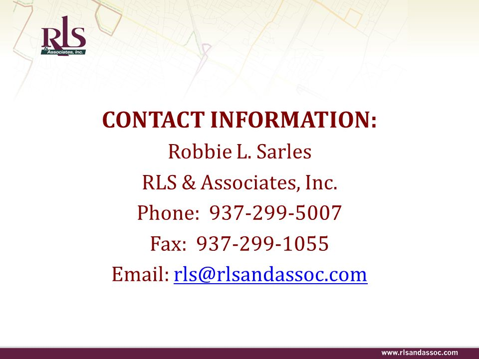 Contact information: Robbie L. Sarles. RLS & Associates, Inc. Phone: 937-299-5007. Fax: 937-299-1055.