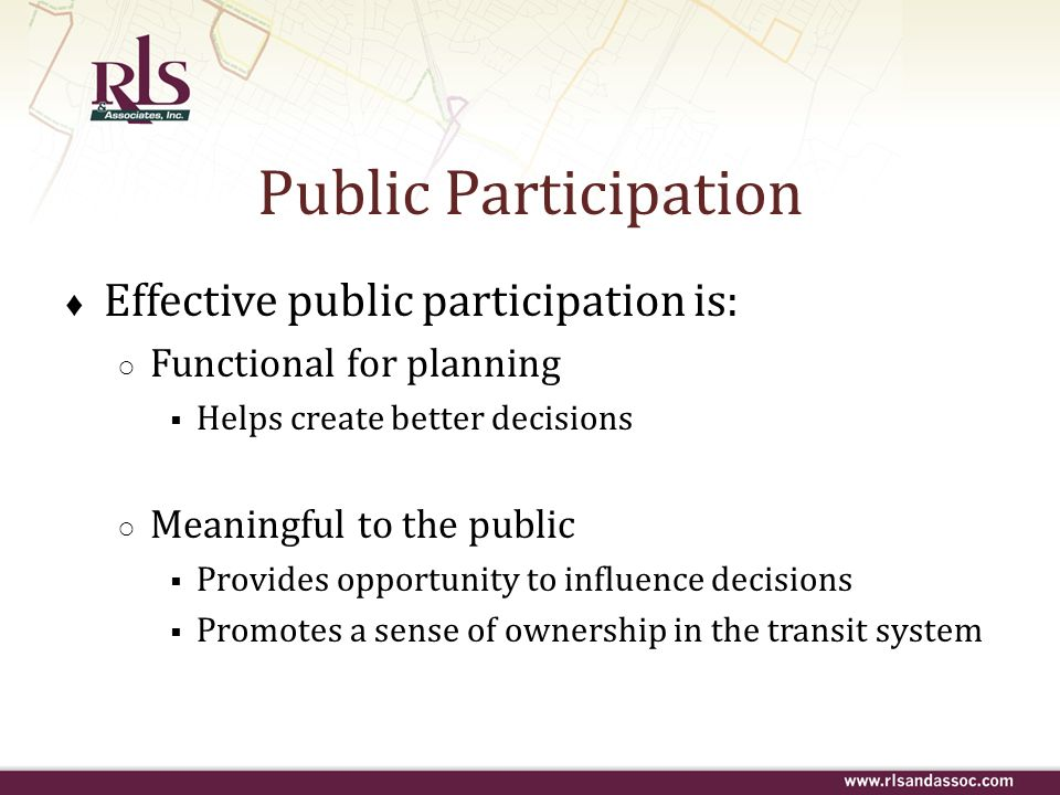 Public Participation Effective public participation is: