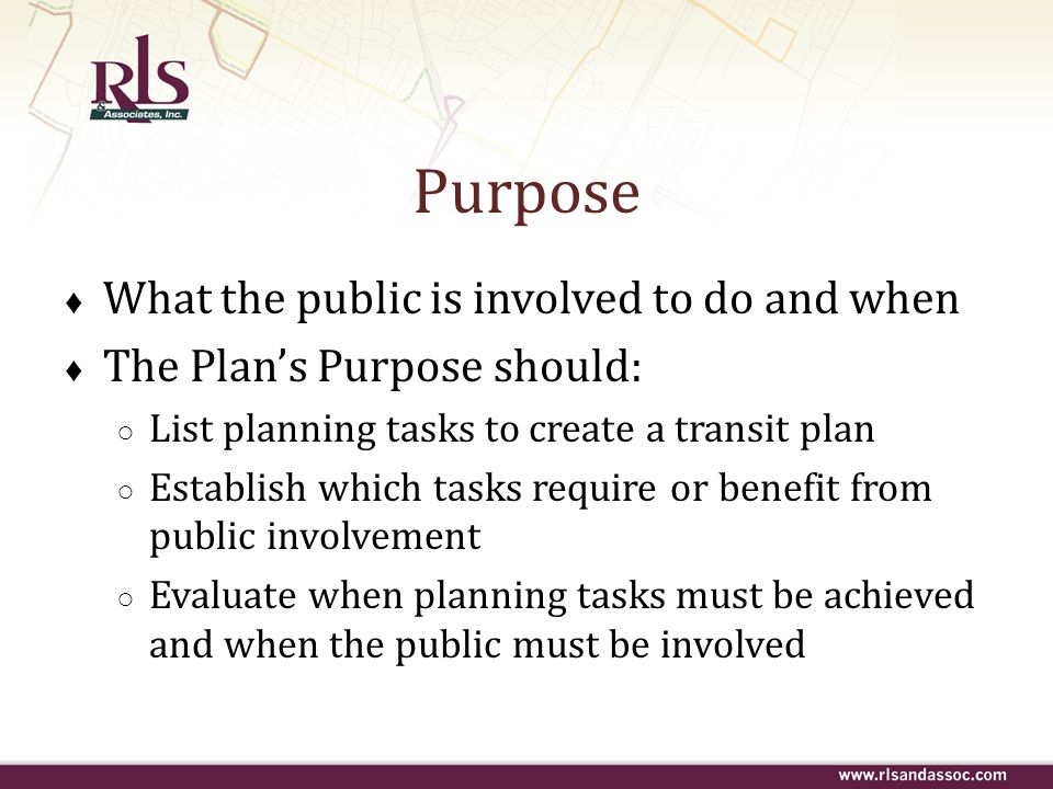 Purpose What the public is involved to do and when