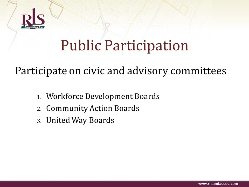 Public Participation Participate on civic and advisory committees