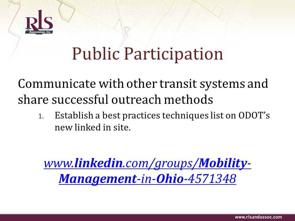 Public Participation Communicate with other transit systems and share successful outreach methods.