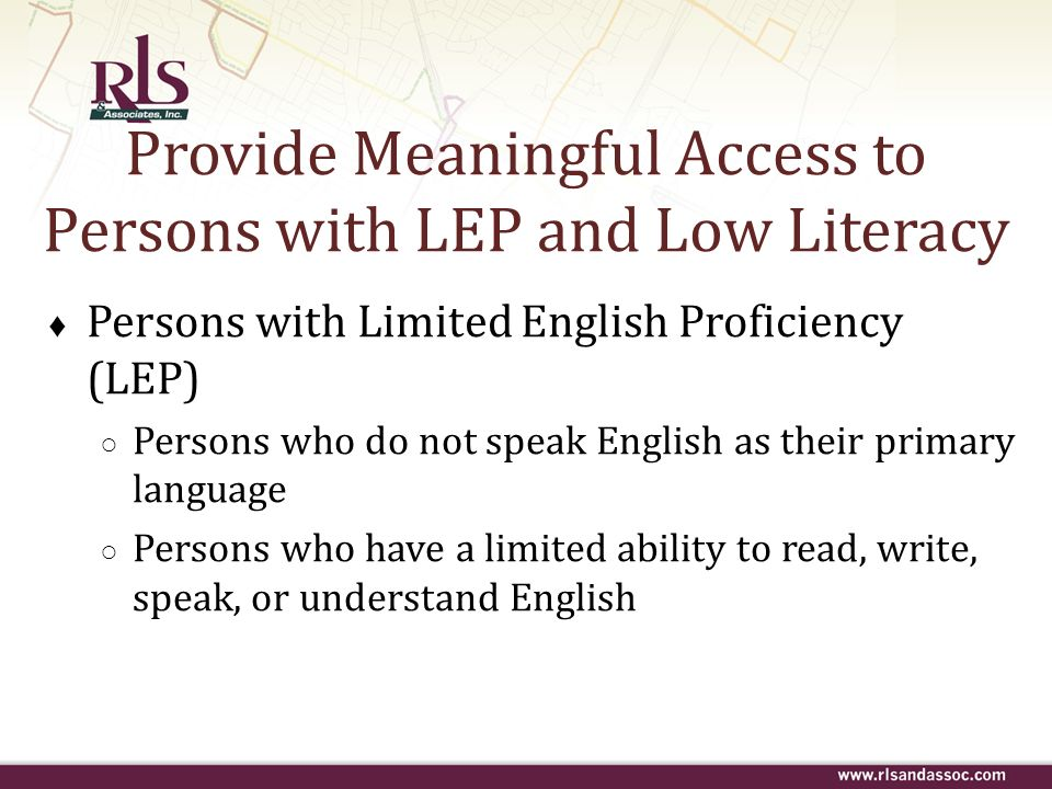 Provide Meaningful Access to Persons with LEP and Low Literacy