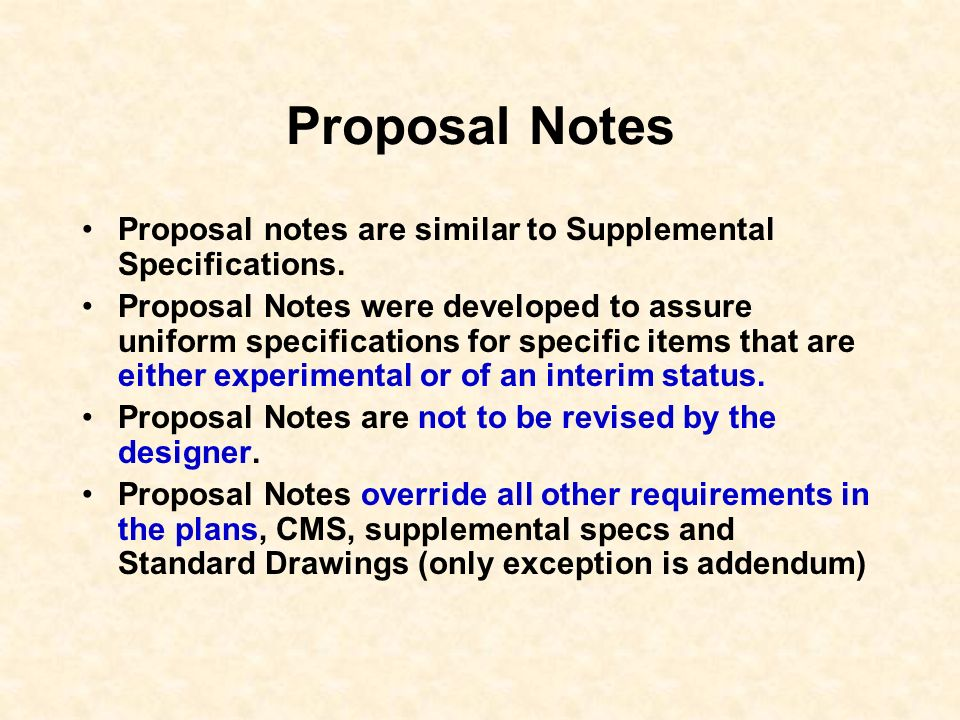 Proposal Notes Proposal notes are similar to Supplemental Specifications.