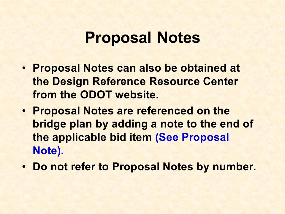 Proposal Notes Proposal Notes can also be obtained at the Design Reference Resource Center from the ODOT website.