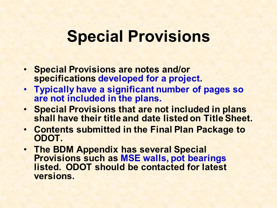 Special Provisions Special Provisions are notes and/or specifications developed for a project.