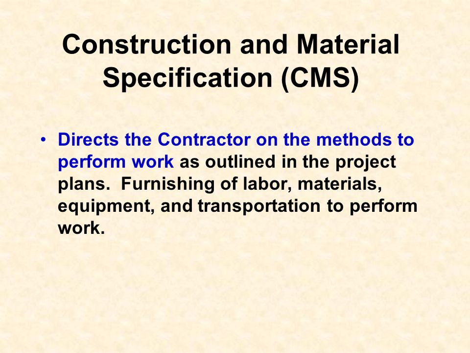 Construction and Material Specification (CMS)