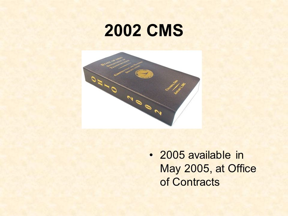 2002 CMS 2005 available in May 2005, at Office of Contracts