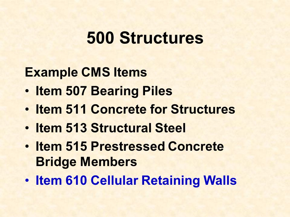 500 Structures Example CMS Items Item 507 Bearing Piles