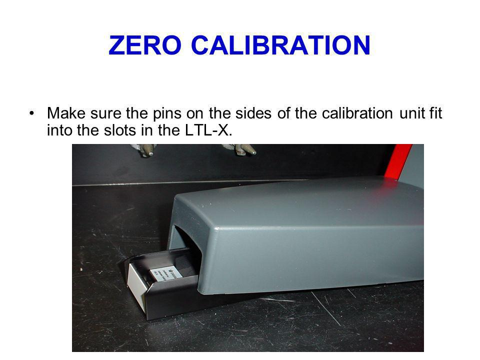 ZERO CALIBRATIONMake sure the pins on the sides of the calibration unit fit into the slots in the LTL-X.