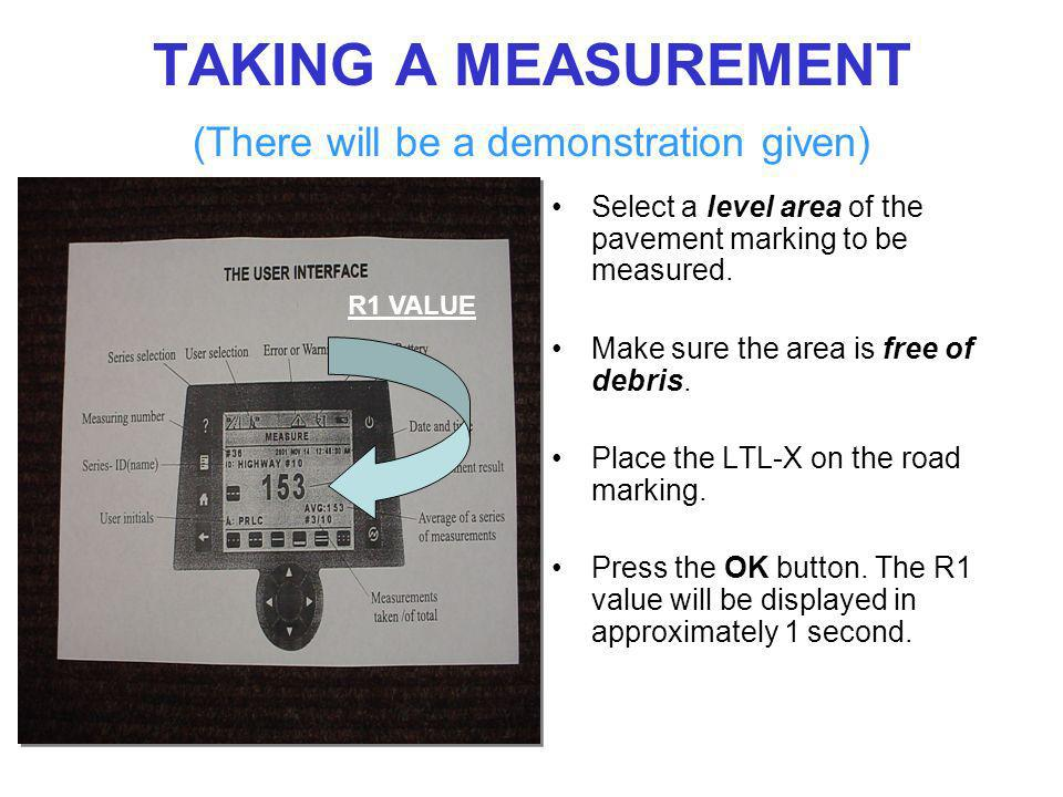 TAKING A MEASUREMENT (There will be a demonstration given)