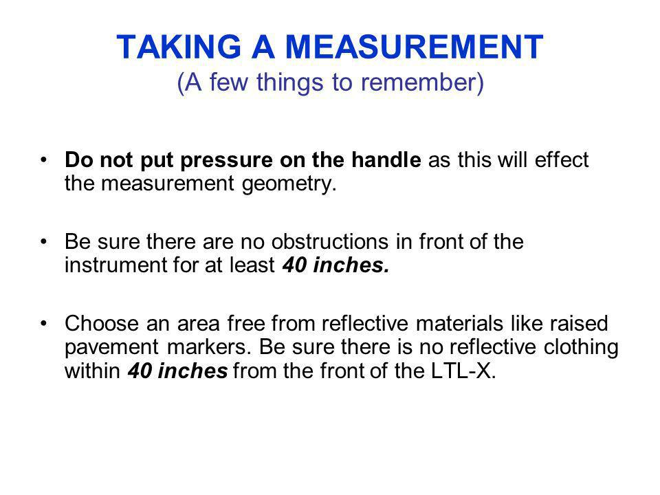 TAKING A MEASUREMENT (A few things to remember)