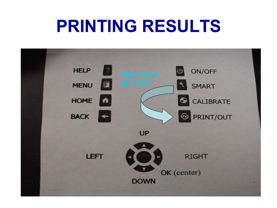 PRINTING RESULTS PRINT/OUT BUTTON