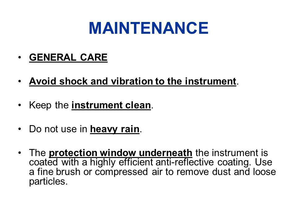 MAINTENANCE GENERAL CARE Avoid shock and vibration to the instrument.