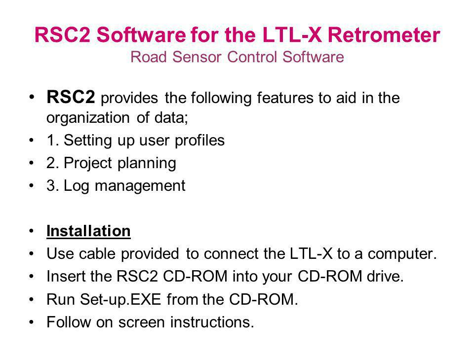 RSC2 Software for the LTL-X Retrometer Road Sensor Control Software
