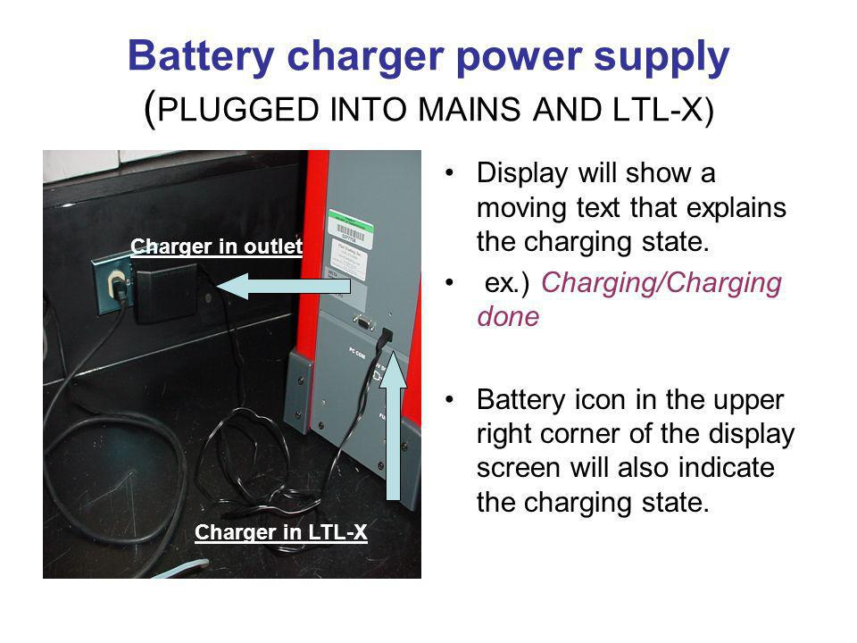 Battery charger power supply (PLUGGED INTO MAINS AND LTL-X)