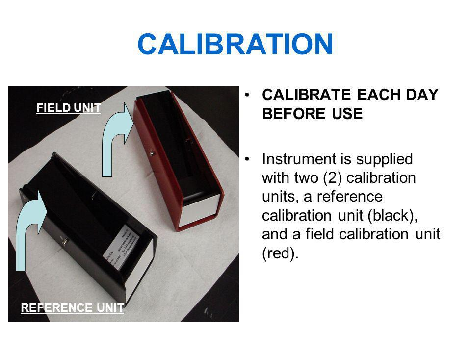 CALIBRATION CALIBRATE EACH DAY BEFORE USE