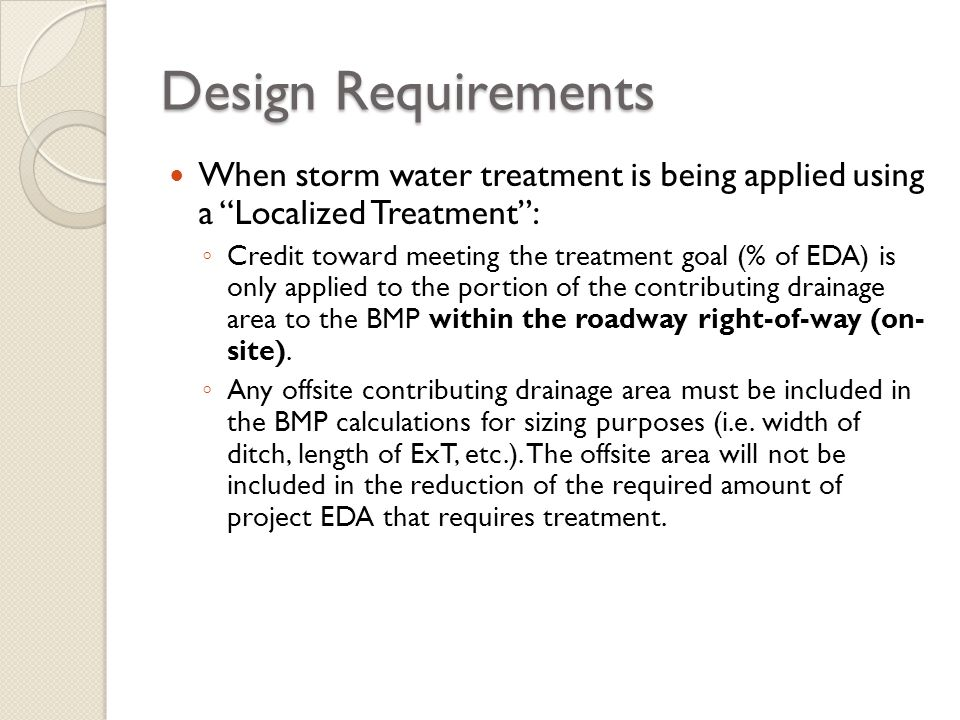 Design Requirements When storm water treatment is being applied using a Localized Treatment :