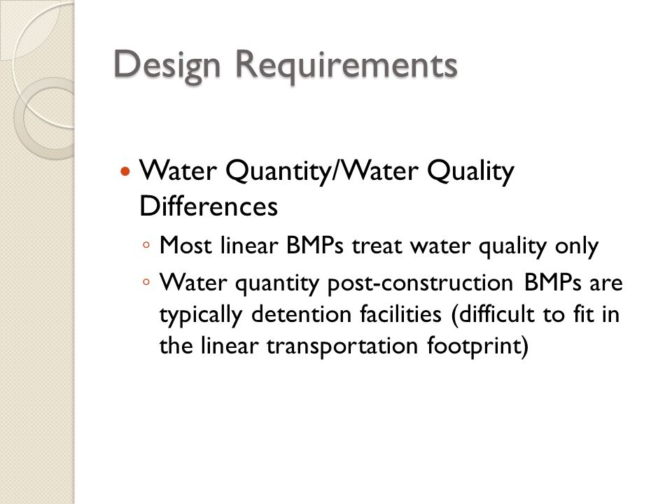 Design Requirements Water Quantity/Water Quality Differences
