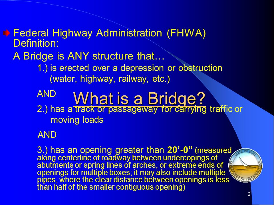What is a Bridge Federal Highway Administration (FHWA) Definition: