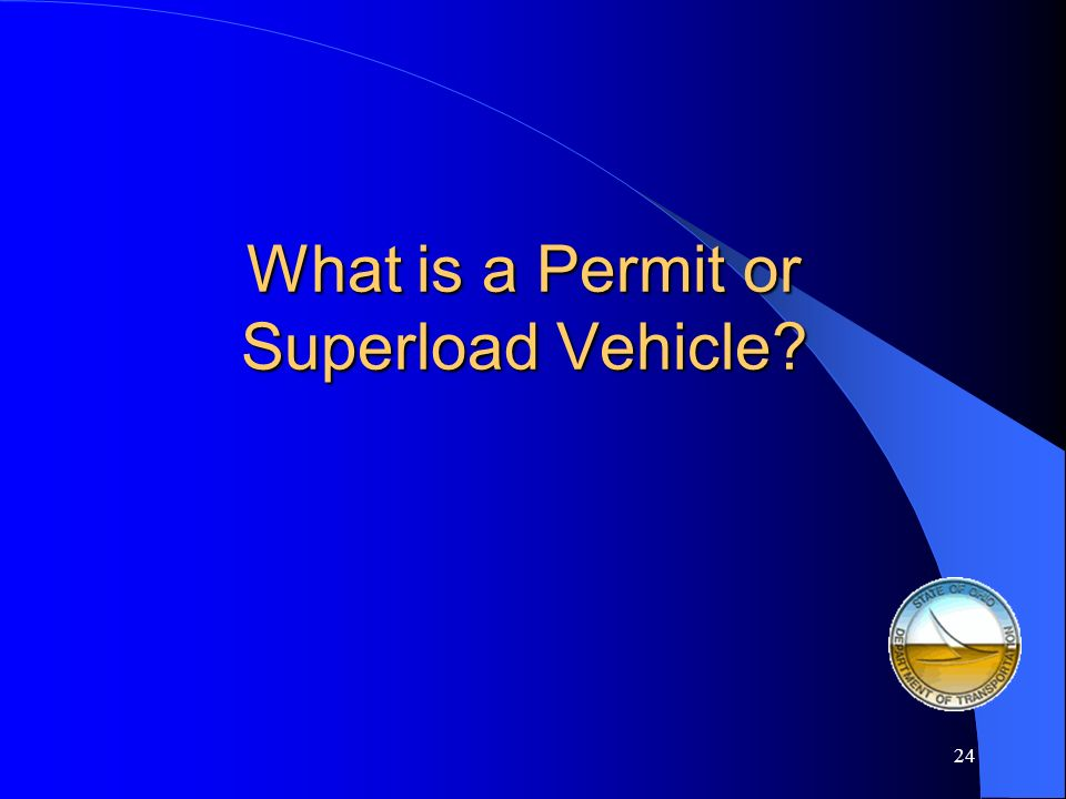 What is a Permit or Superload Vehicle