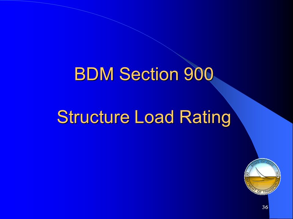 BDM Section 900 Structure Load Rating