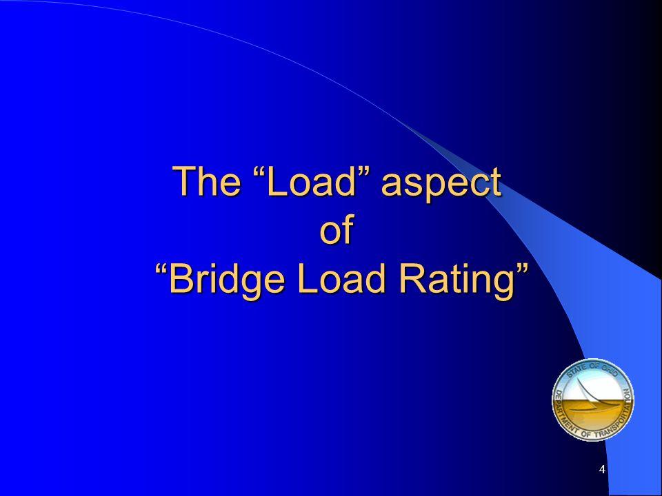 The Load aspect of Bridge Load Rating